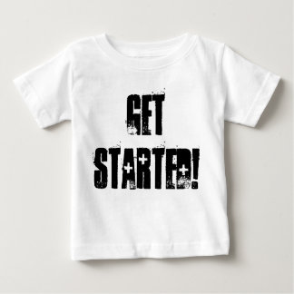 Get Started! Baby T-Shirt