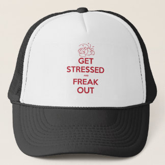 Get Stressed and Freak Out Trucker Hat