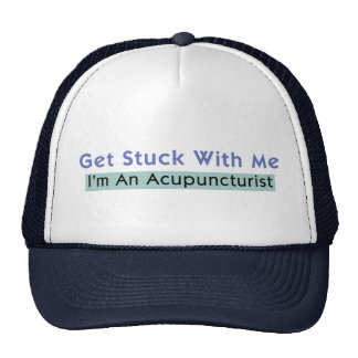 Get Stuck with Me - I'm an Acupuncturist Trucker Hat