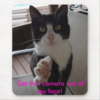 Get that camera out of my face! mouse pad