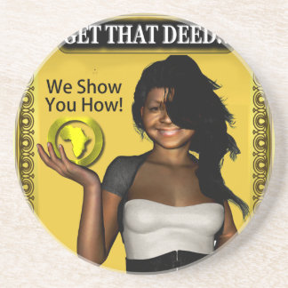 GET THAT DEED!!! DRINK COASTER