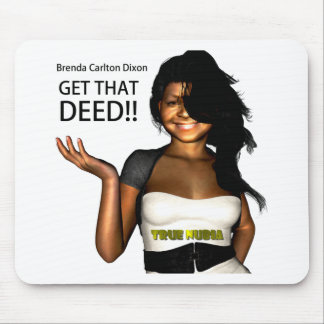 GET THAT DEED MOUSE PAD