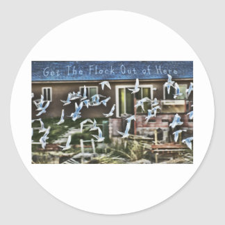 Get The Flock Out of Here Classic Round Sticker