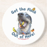 Get the Flock Out Of Here Dog Drink Coasters