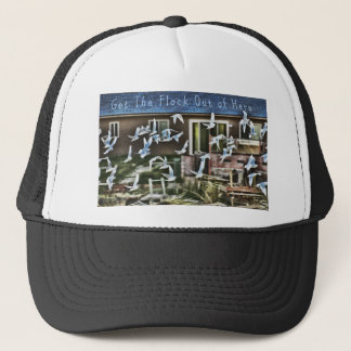 Get The Flock Out of Here Trucker Hat