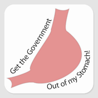 Get the Government Out of My Stomach! Square Sticker