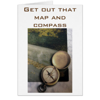 GET THE MAP/COMPASS-RETIRE AND ENJOY IT GREETING CARD