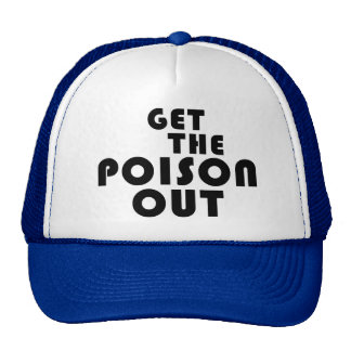 Get the Poison Out (Trucker-style hat)