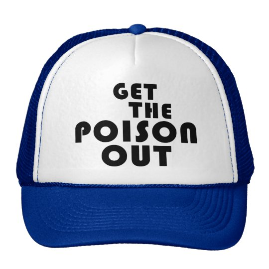 Get the Poison Out (Trucker-style hat) Trucker Hat