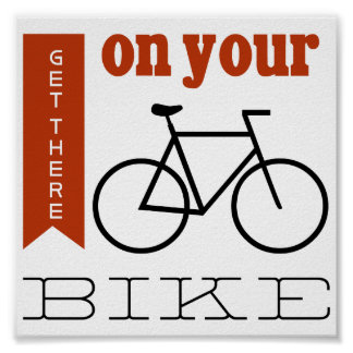 Get there on your bike posters