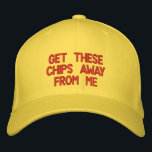 "get these chips away from me embroidered baseball hat<br><div class=""desc"">get the chips away from me</div>"