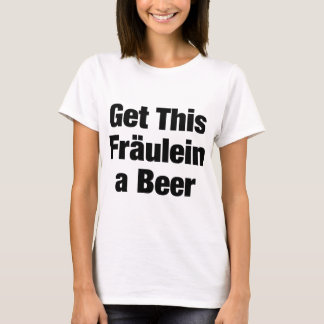GET THIS FRAULEIN A BEER T-Shirt