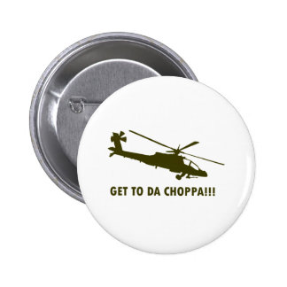 Get To Da Choppa!!! 2 Inch Round Button