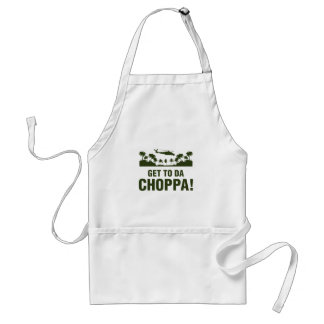 Get To Da Choppa Adult Apron