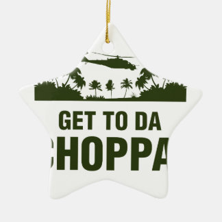 Get To Da Choppa Double-Sided Star Ceramic Christmas Ornament