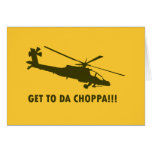Get To Da Choppa!!! Greeting Cards