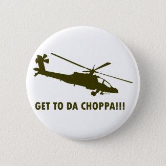 Get To Da Choppa!!! Pinback Button