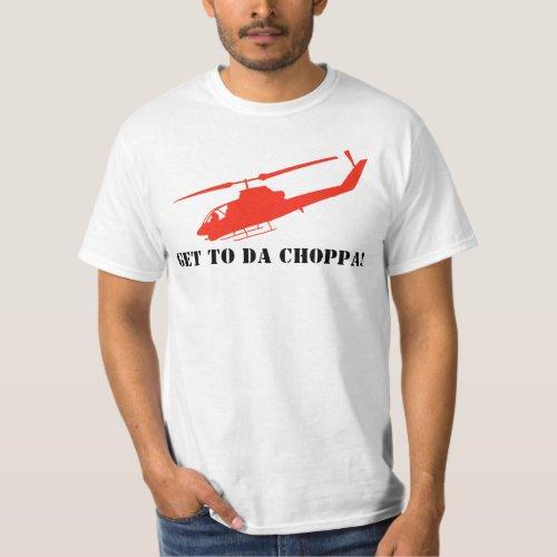 Get To Da Choppa Shirt for Men, many colors