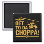 Get To Da Choppa Vintage 2 Inch Square Magnet