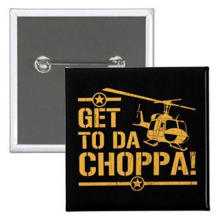 Get To Da Choppa Vintage Pinback Button