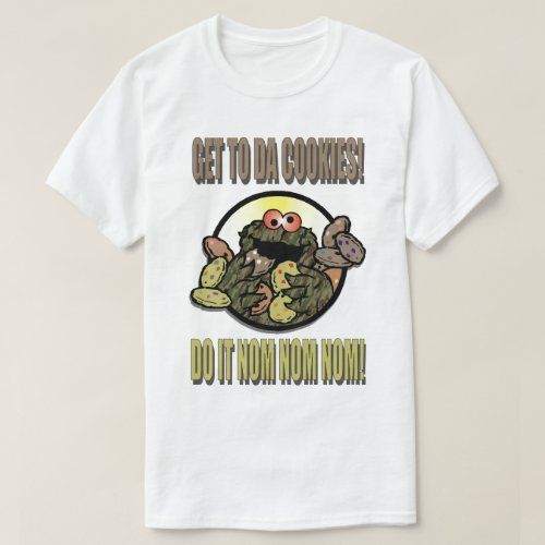 Get To The Cookies Do It Nom Nom Adult T-Shirt