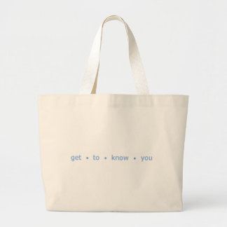 get to know you jumbo tote bag