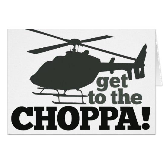 Get to the Choppa Card