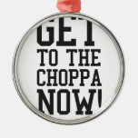 GET TO THE CHOPPA NOW! Silver-Colored ROUND DECORATION