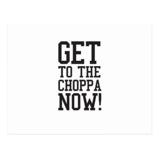 GET TO THE CHOPPA NOW! POSTCARD