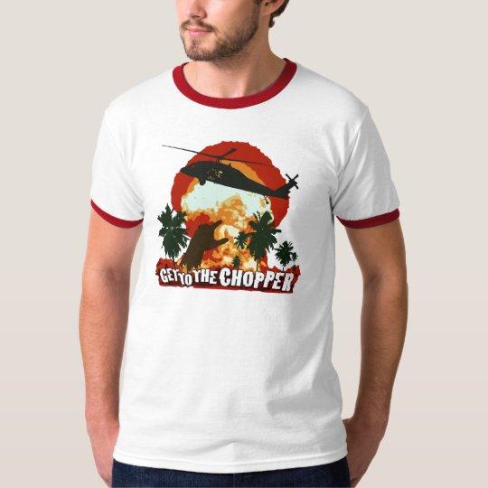 Get to the Chopper! T-Shirt