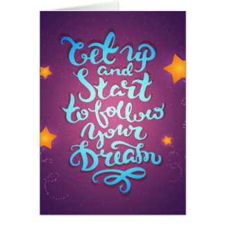 Get Up And Start To Follow Your Dreams Card