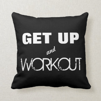 Get Up And Workout Motivational Exercise Throw Pillow