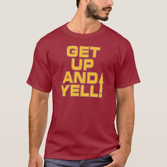 GET UP AND YELL! T-Shirt