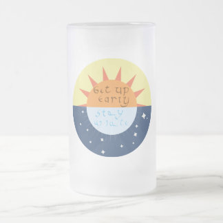 Get up Early, Stay up Late Frosted Glass Beer Mug