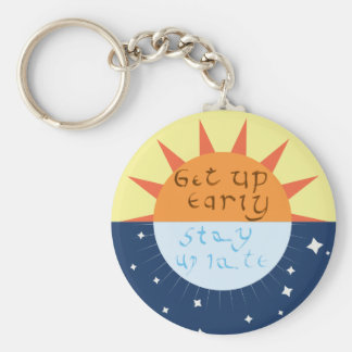 Get up Early, Stay up Late Keychain