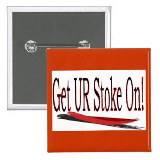 Get UR stoke on! saying Button