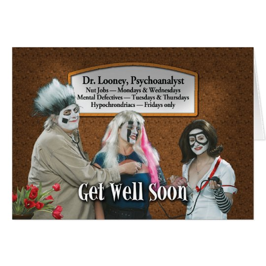 Get Well, Call Your Shrink Immediately Card