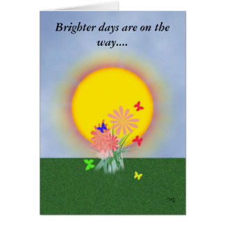 Get Well Card, Brighter days are on the way....... Card