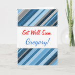 "[ Thumbnail: ""Get Well Soon"" + Blue and Grey Stripes Card ]"