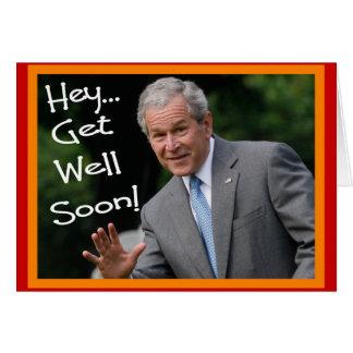 """Get Well Soon"" Bush Greeting Card--Hilarious Card"