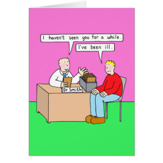Get Well Soon Humour in Doctor's Office Card