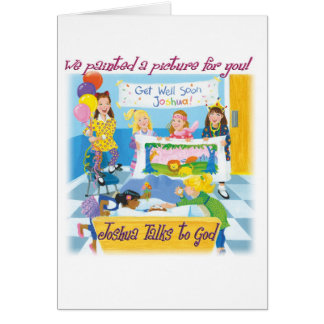 Get Well Soon - Joshua Talks to God Card
