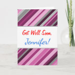 "[ Thumbnail: ""Get Well Soon"" + Pink/Purple/Grey Stripes Card ]"