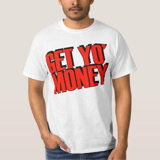 Get Yo' Money -- T-Shirt