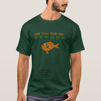 Get you fish on t-shirt