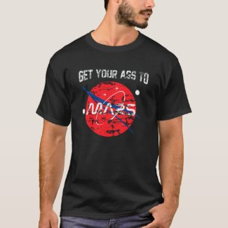 Get your a** to mars NASA distressed T-Shirt