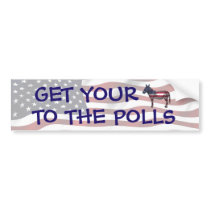 Get Your A$$ to the Polls Funny Political Humor Bumper Sticker
