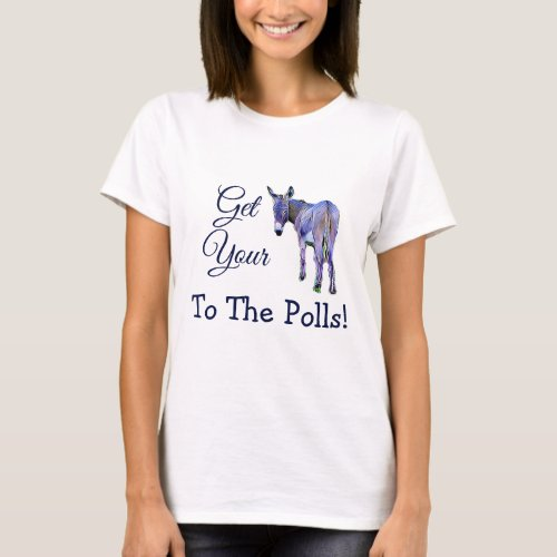 Get Your Buttto the Polls Political Humor Vote T_Shirt