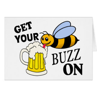Get Your Buzz On Card