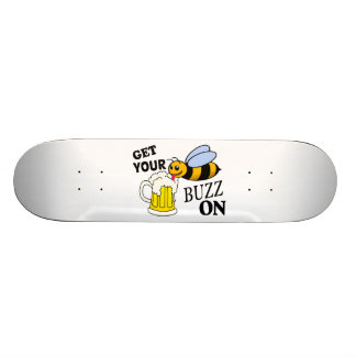 Get Your Buzz On Skateboard Deck